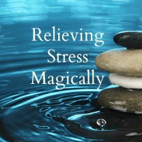 Relieving Stress & Anxiety Magically